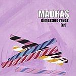 Madras Dimestore Raves EP