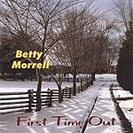 Betty Morrell First Time Out