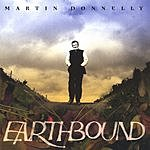 Martin Donnelly Earthbound