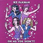 Mz. Pakman Oh No You Didn't! (Parental Advisory)