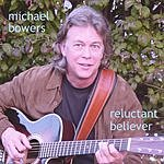 Michael Bowers Reluctant Believer