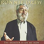 Ronnie Drew The Humour Is On Me Now