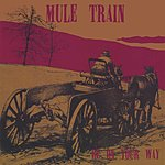 Mule Train Be On Your Way (Parental Advisory)