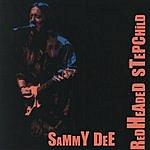 Sammy Dee Redheaded Stepchild