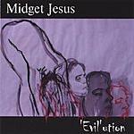 Midget Jesus 'Evil'ution