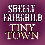 Shelly Fairchild Tiny Town