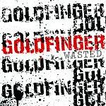 Goldfinger Wasted (Single)