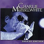 Charlie Musselwhite Deluxe Edition