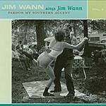 Jim Wann Jim Wann Sings Jim Wann: Pardon My Southern Accent, Vol.2