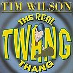 Tim Wilson The Real Twang Thang