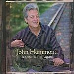 John Hammond In Your Arms Again
