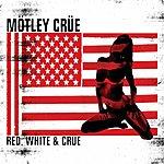 Mötley Crüe Red White & Crue (Edited)
