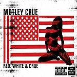 Mötley Crüe Red White & Crue (Parental Advisory)