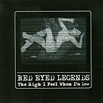 Red Eyed Legends I High I Feel When I'm Low