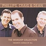 Phillips, Craig & Dean The Worship Collection: Favorite Songs Of All