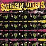 Swingin' Utters Dead Flowers, Bottles, Bluegrass And Bones