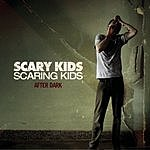 Scary Kids Scaring Kids After Dark