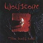Wolfstone The Half Tail