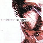 Love Of Lesbian Is It Fiction?