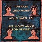 Toti Soler Per Molts Anys!/Bon Profit!