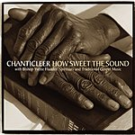 Chanticleer How Sweet the Sound