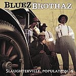 Bluez Brothaz Slaughterville. Population: 4 (Parental Advisory)