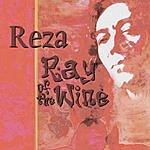 Reza Derakshani Reza- The Ray Of The Wine