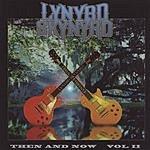 Lynyrd Skynyrd Then And Now, Vol.II