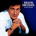 Frank Michael Entre Nous