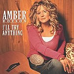 Amber Dotson I'll Try Anything