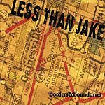 Less Than Jake Borders And Boundaries
