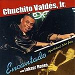 Chuchito Valdes Jr. Encantado