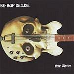 Be-Bop Deluxe Axe Victim