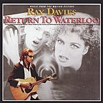 Ray Davies Return To Waterloo: Music From The Motion Picture
