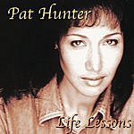 Pat Hunter Life Lessons