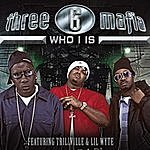 Three 6 Mafia Who I Is