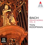 Ton Koopman Bach: Organ Works, Vol.4