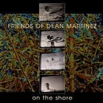 Friends Of Dean Martinez On The Shore (Double CD)