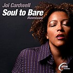 Joi Cardwell Soul To Bare - Remixes