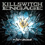Killswitch Engage The End Of Heartache Bonus Track Album