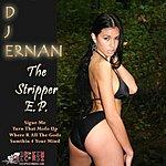 DJ Ernan The Stripper EP (Parental Advisory)