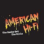 American Hi-Fi The Geeks Get The Girls