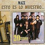 Mazz Esto Es Lo Nuestro... 20 Exitos, Vol.2