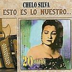 Chelo Silva Esto Es Lo Nuestro... 20 Exitos