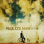 Paul Colman Let It Go
