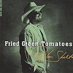 Ricky Van Shelton Fried Green Tomatoes