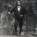 Isadar Dream Of The Dead