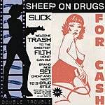 Sheep On Drugs Double Trouble