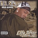 B.G. Life After Cash Money (Parental Advisory)