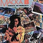 Macka B Jamaica, No Problem??